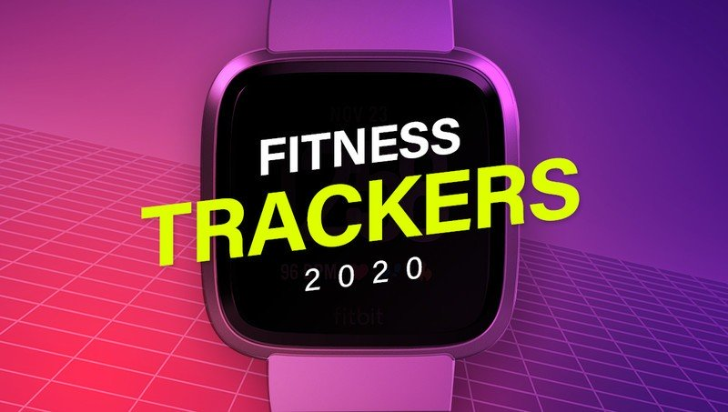 Best Fitness Trackers in 2020: Top 10 products ranked