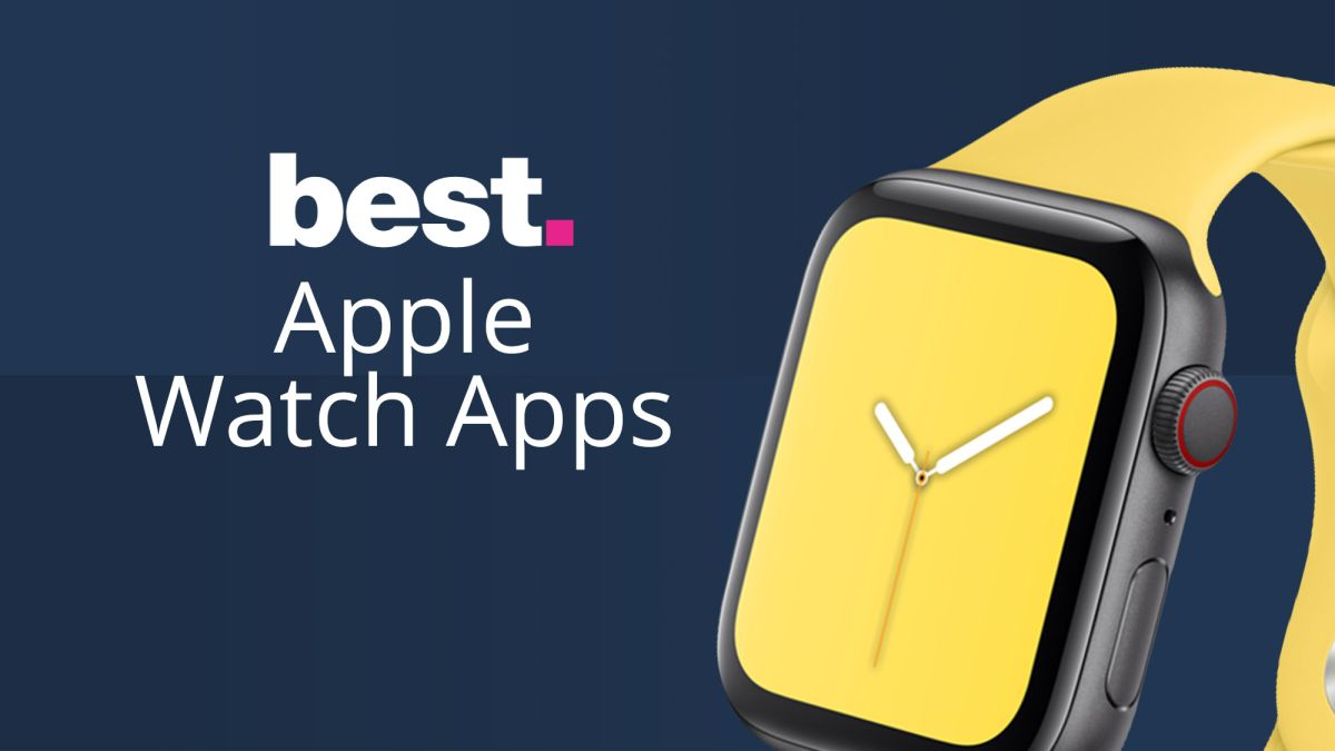 The best Apple Watch apps we've used: ready for 2021